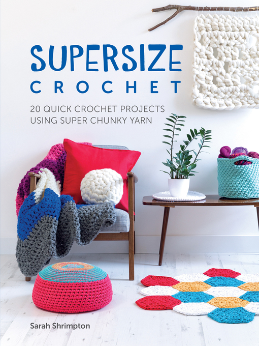 Title details for Supersize Crochet by Sarah Shrimpton - Available